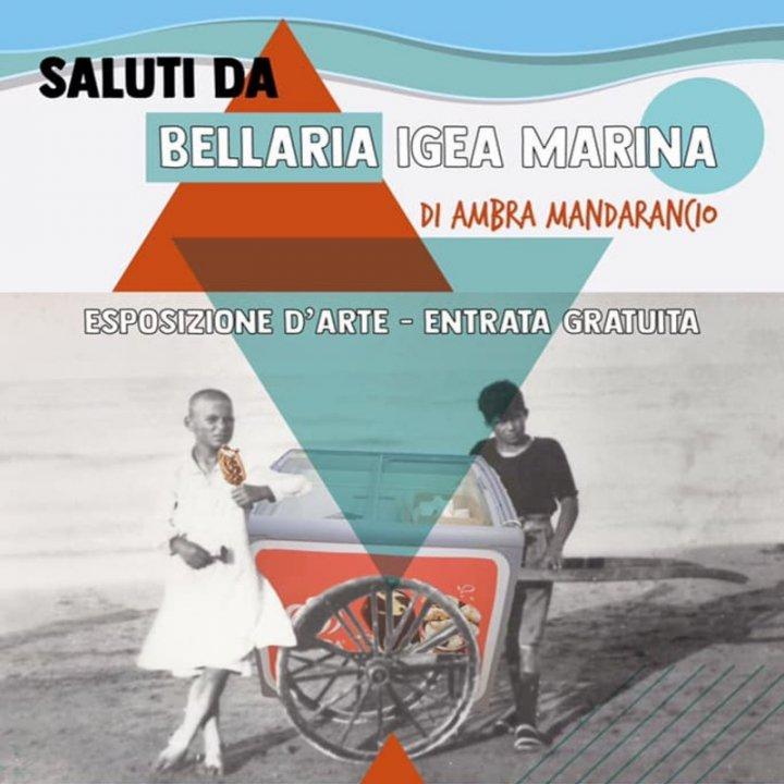 MOSTRA | SALUTI DA BELLARIA IGEA MARINA